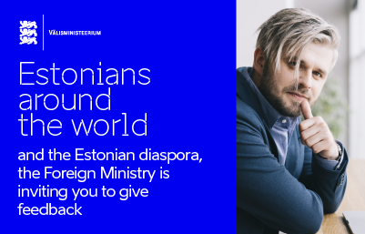 The Ministry of Foreign Affairs is inviting Estonians across the world to give feedback
